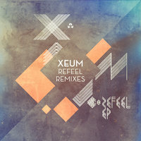 Refeel Remixes - EP — Xeum