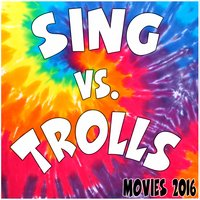 Sing Vs. Trolls (Movies 2016) — Fandom