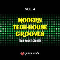 Modern Tech House Grooves, Vol. 4 (Tech House Stories) — сборник