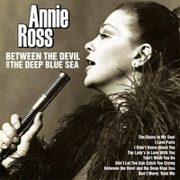 Between the Devil and the Deep Blue Sea — Annie Ross
