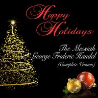 Happy Holidays: The Messiah: George Frideric Handel — London Philharmonic Orchestra, Walter Susskind, Георг Фридрих Гендель