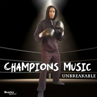 Champions Music — Unbreakable