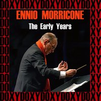 The Early Years — E.Morricone
