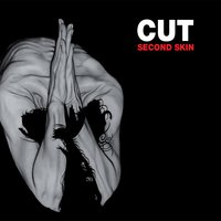 Second Skin — Cut