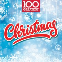 100 Greatest Christmas — сборник
