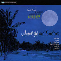 Moonlight and Shadows — Gerald Ross