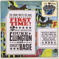 The Count Meets the Duke: First Time — Duke Ellington and Count Basie, Ellington, Basie
