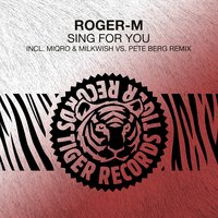 Sing for You — Roger-M