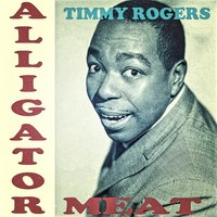 Alligator Meat — Timmy Rogers