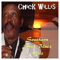 Southern Soul Blues Hits — Chick Willis