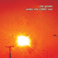 Under the Chillin' Sun — The Grinds