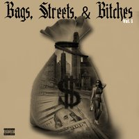 Bags, Streets,& Bitches, Vol. 1 — Lowthedon