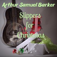 Slippers for Christmas — Arthur Samuel Barker