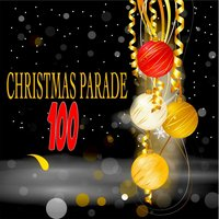 Christmas Parade - 100 Great Christmas Songs — сборник