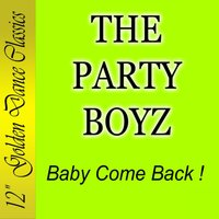 Baby Come Back — The Party Boyz