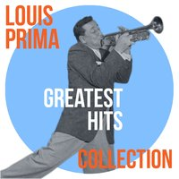 Louis Prima Greatest Hits Collection — Louis Prima, Irving Berlin