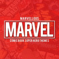Marvellous Marvel - Comic Book Super Hero Themes — L'Orchestra Cinematique