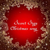 Christmas Song — Secret sign