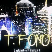 Unstopable — T.F ONO, Roman A