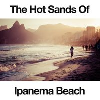 The Hot Sands of Ipanema Beach — сборник