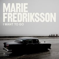 I Want to Go — Marie Fredriksson