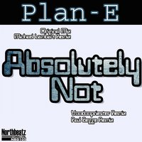 Absolutely Not — Plan-e