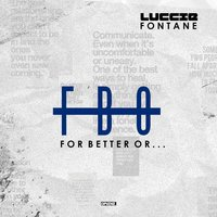 For Better or... — Luccie Fontane