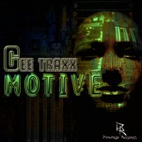 The Motive — Gee Traxx
