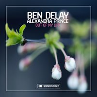 Out of My Life — Ben Delay feat. Alexandra Prince