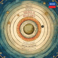 Nico Muhly: Seeing is Believing — Thomas Gould, Aurora Orchestra, Nicholas Collon