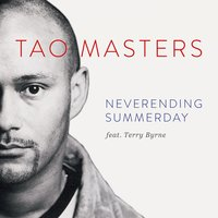 Neverending Summerday — Terry Byrne, TAO MASTERS, TAO MASTERS feat. Terry Byrne