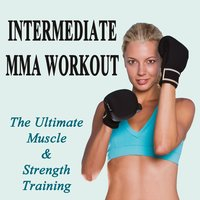 Intermediate Mma Workout (The Ultimate Muscle & Strength Training) — сборник