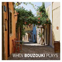 When Bouzouki Plays — сборник