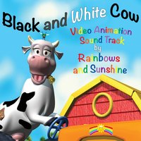 Black and White Cow — Rainbows and Sunshine