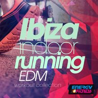 Ibiza Indoor Running Edm Workout Collection — сборник
