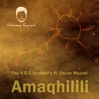 Amaqhilili — The V.O.S Brother's