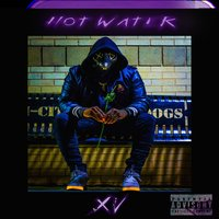Hot Water — XV