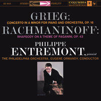 Grieg: Piano Concerto in A Minor, Op. 16 & Rachmaninoff: Rhapsody on a Theme of Paganini for Piano and Orchestra, Op. 43 — Philippe Entremont