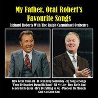 My Father, Oral Roberts, Favourite Songs — The Ralph Carmichael Orchestra, Richard Roberts, Richard Roberts, The Ralph Carmichael Orchestra