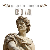 Ides of March — Dj Calvin Da Coordinator
