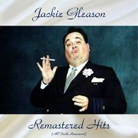 Remastered Hits — Ирвинг Берлин, Jackie Gleason