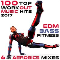100 Top Workout Music Hits 2017 EDM Bass Fitness 6 Hr Aerobics Mixes — сборник