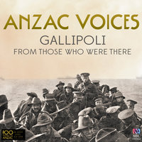 Anzac Voices: Gallipoli From Those Who Were There — сборник