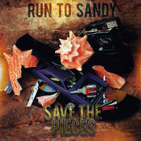 Save the Pieces — Run to Sandy