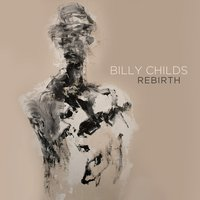Rebirth — Billy Childs