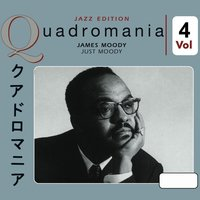 Just Moody, Vol. 4 — James Moody