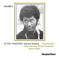 In the Tradition, Vol. 2 — Niels-Henning Ørsted Pedersen, Anthony Braxton, Tete Montoliu, Albert Tootie Heath