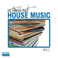 Nothing but House Music, Vol. 2 — сборник