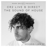 Cr2 Live & Direct - The Sound of House — Mark Brown