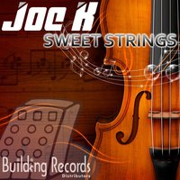Sweet Strings — DJ Joe K